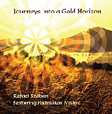 Journeys Into a Gold Horizon CD by Rafael Szaban